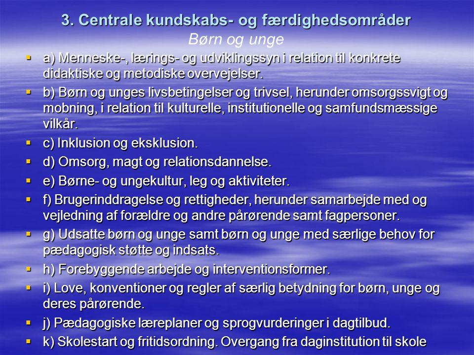 3. Centrale kundskabs- og færdighedsområder Børn og unge