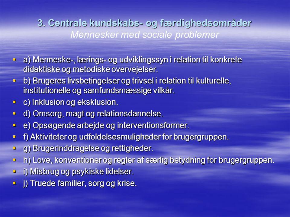 3. Centrale kundskabs- og færdighedsområder Mennesker med sociale problemer