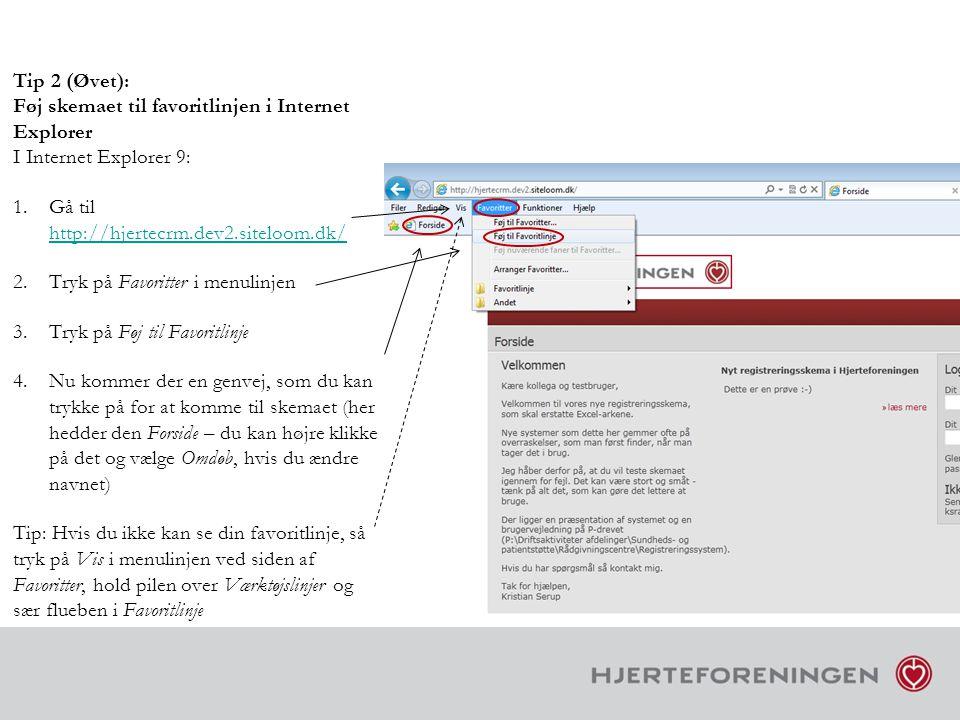 Tip 2 (Øvet): Føj skemaet til favoritlinjen i Internet Explorer I Internet Explorer 9: