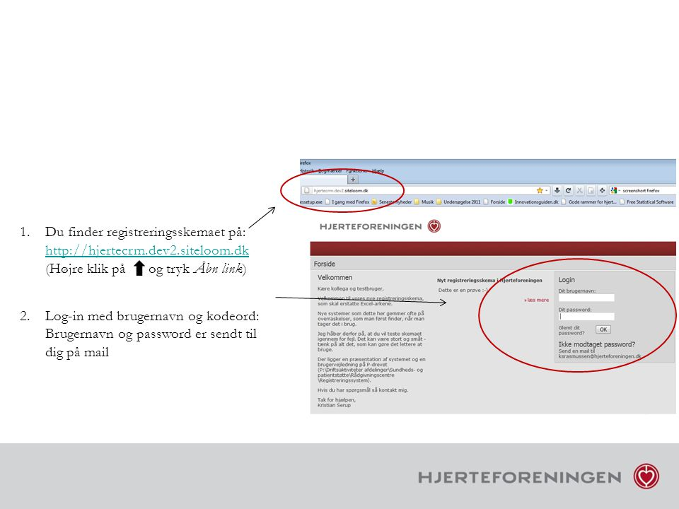 Du finder registreringsskemaet på: http://hjertecrm. dev2. siteloom