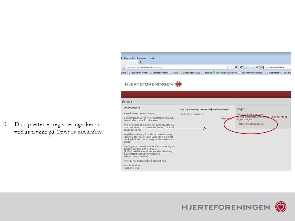 Du opretter et registreringsskema ved at trykke på Opret ny henvendelse