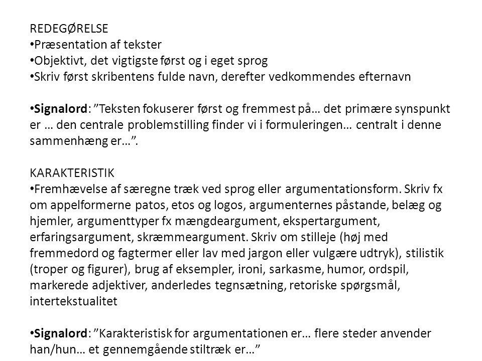 REDEGØRELSE Præsentation af tekster. Objektivt, det vigtigste først og i eget sprog.
