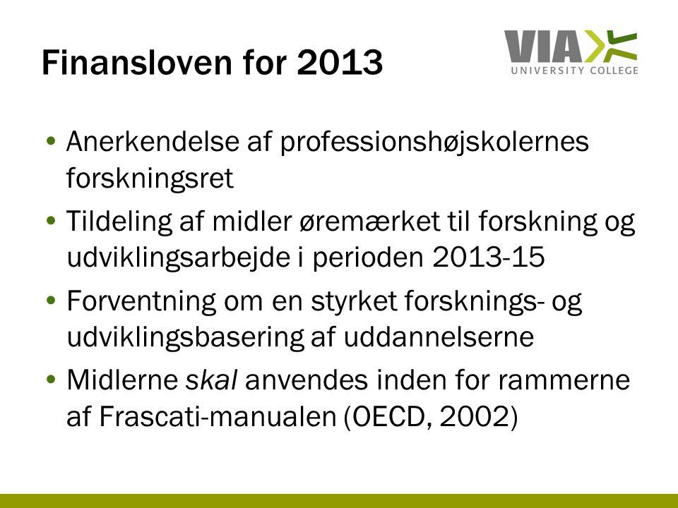 Finansloven for 2013 Anerkendelse af professionshøjskolernes forskningsret.