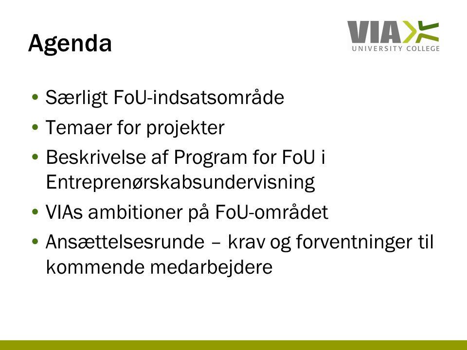 Agenda Særligt FoU-indsatsområde Temaer for projekter