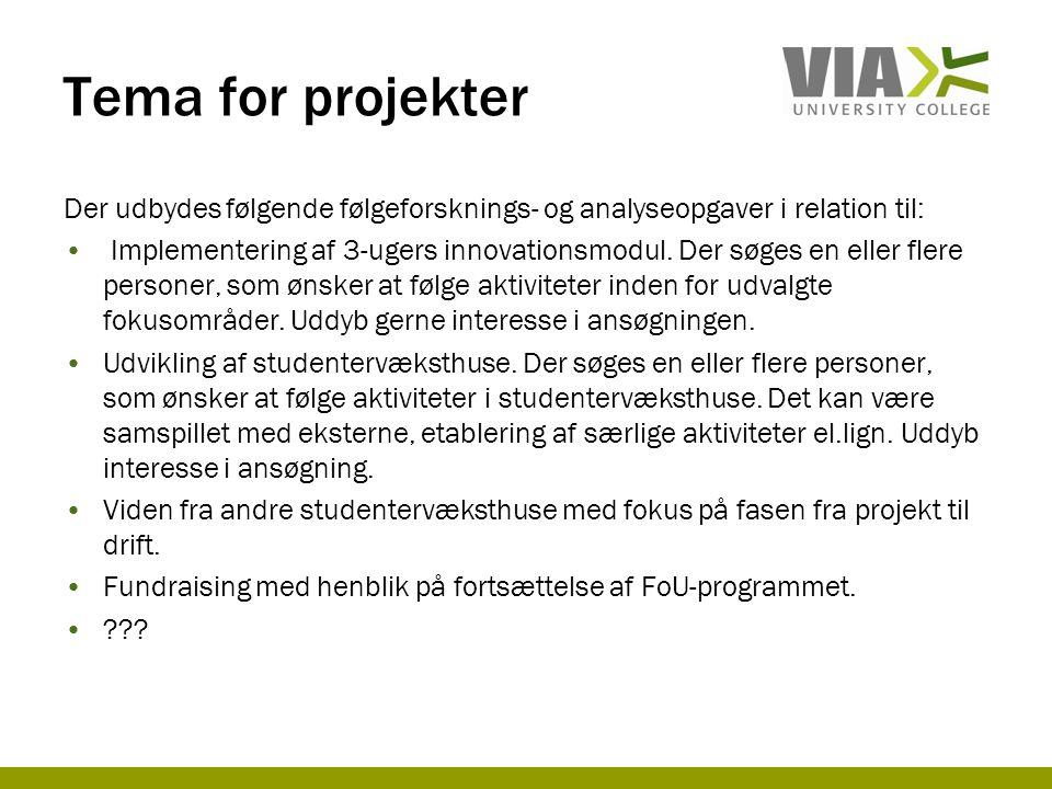 Tema for projekter Der udbydes følgende følgeforsknings- og analyseopgaver i relation til: