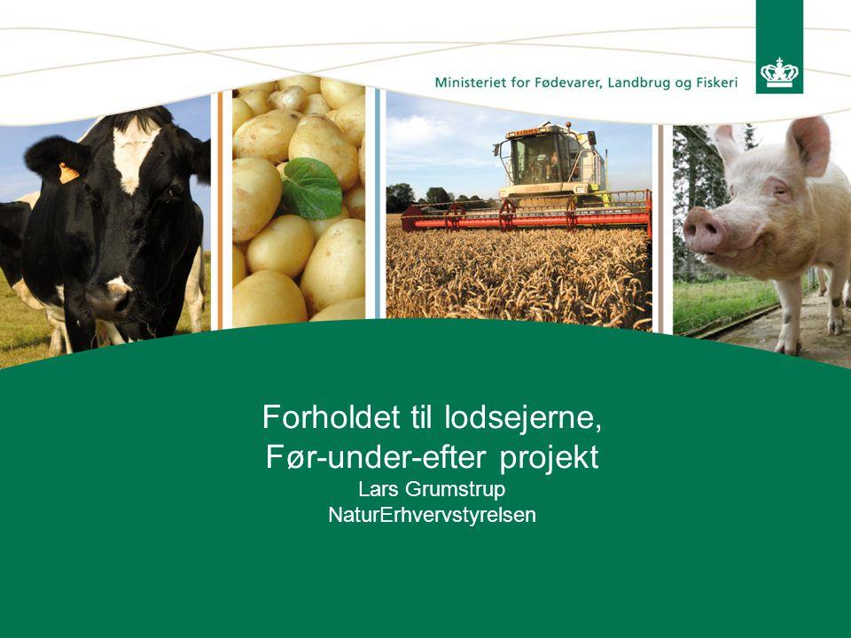 Forholdet til lodsejerne, Før-under-efter projekt Lars Grumstrup NaturErhvervstyrelsen