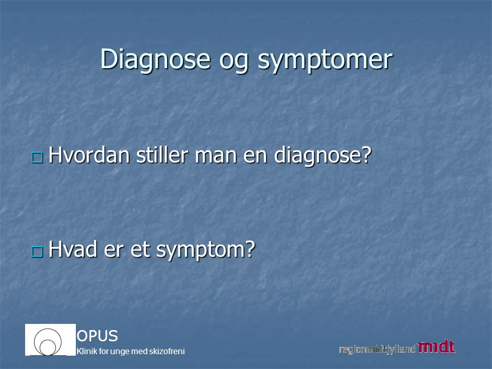 Diagnose og symptomer Hvordan stiller man en diagnose