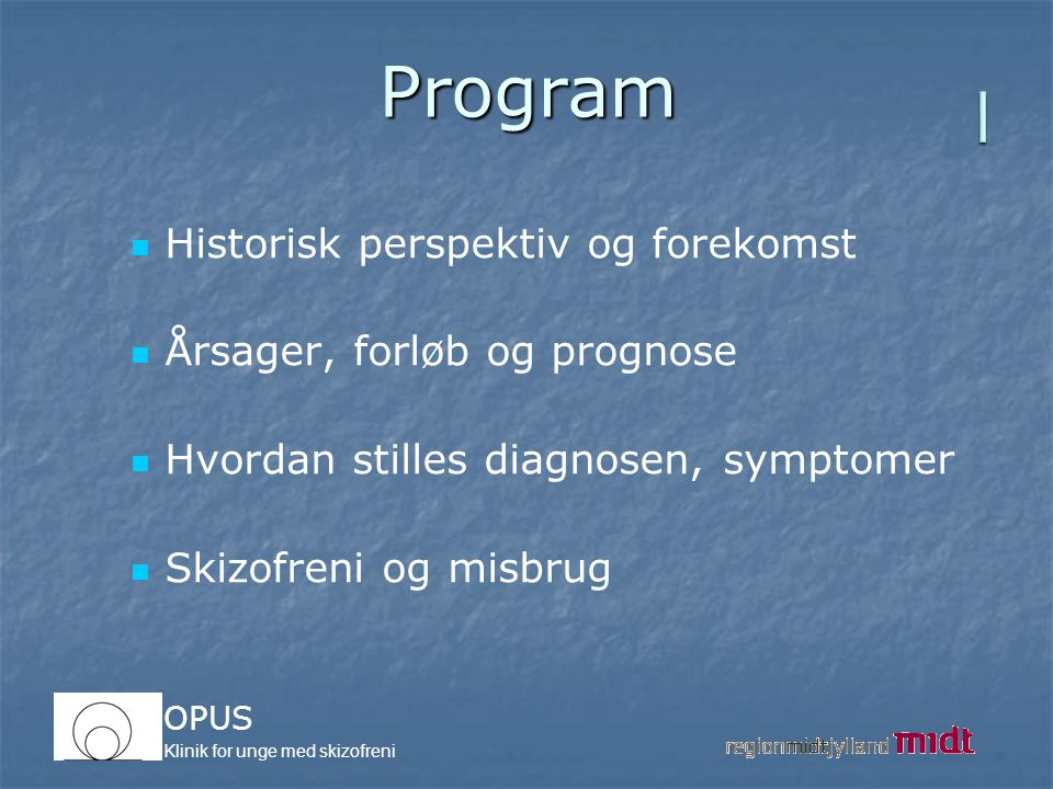 Program l Historisk perspektiv og forekomst
