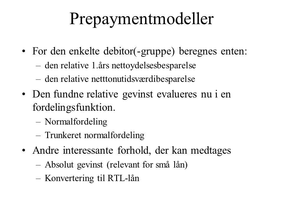 Prepaymentmodeller For den enkelte debitor(-gruppe) beregnes enten:
