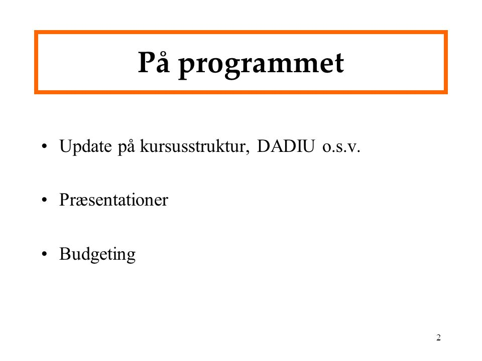 På programmet Update på kursusstruktur, DADIU o.s.v. Præsentationer