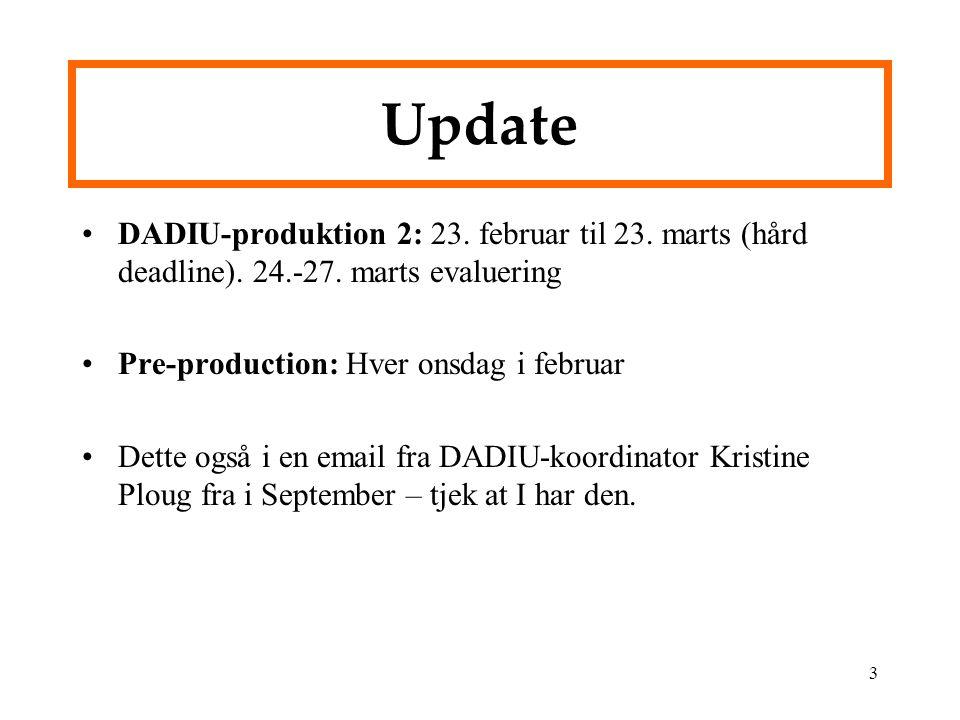 Update DADIU-produktion 2: 23. februar til 23. marts (hård deadline). 24.-27. marts evaluering. Pre-production: Hver onsdag i februar.