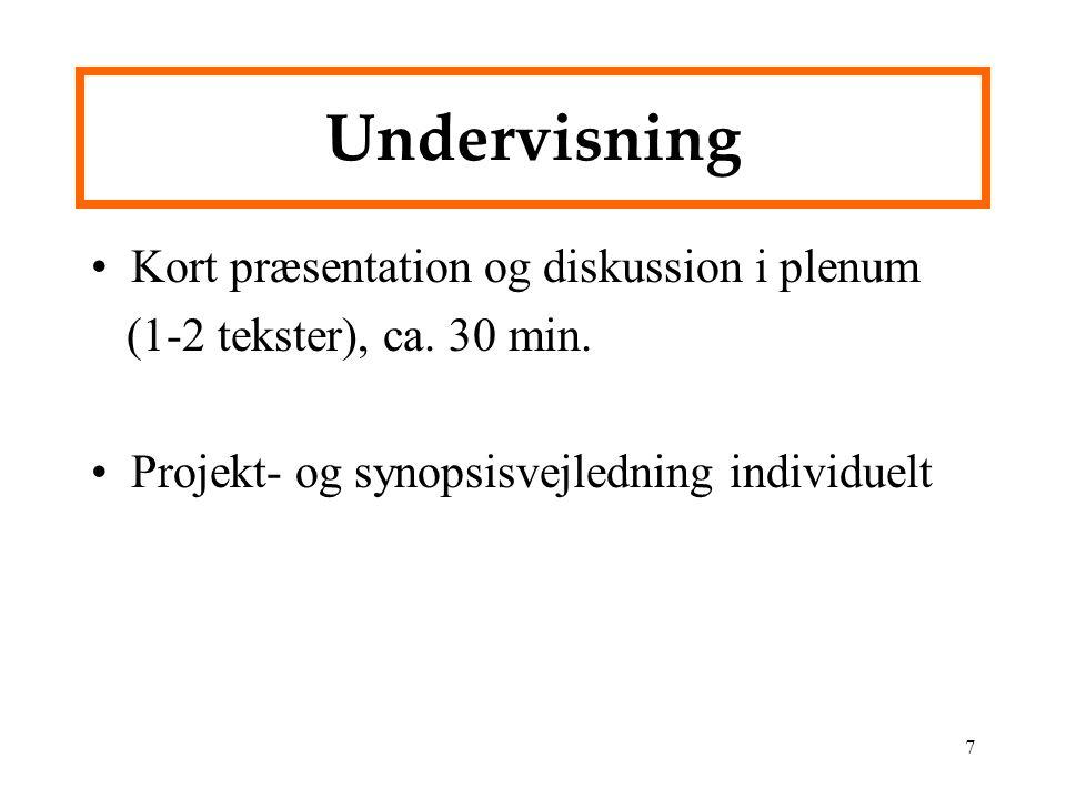 Undervisning Kort præsentation og diskussion i plenum