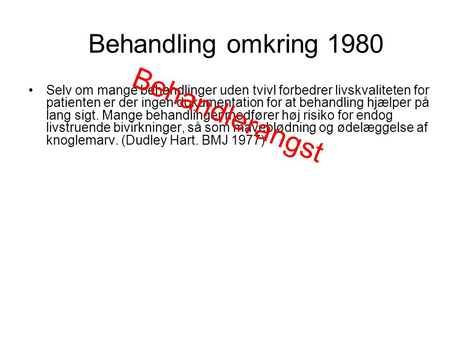 Behandlerangst Behandling omkring 1980