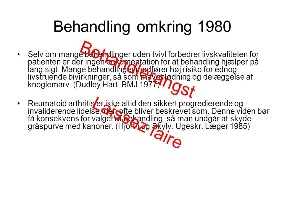 Behandlerangst Laissez faire Behandling omkring 1980