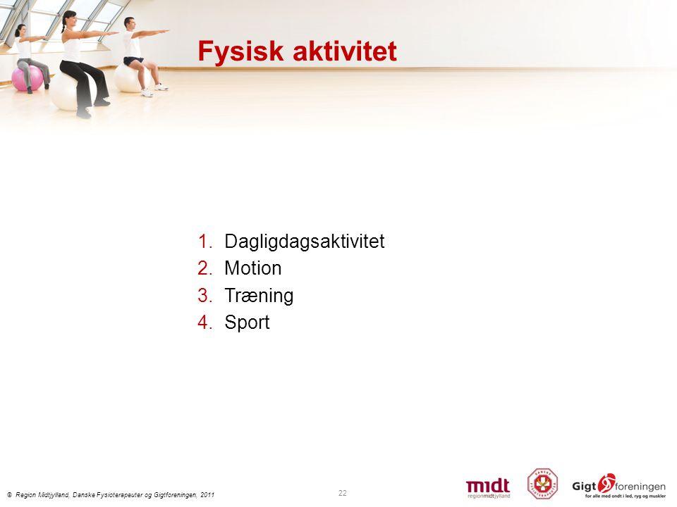 Fysisk aktivitet Dagligdagsaktivitet Motion Træning Sport