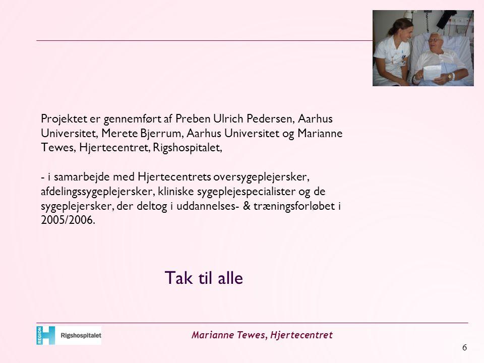 Projektet er gennemført af Preben Ulrich Pedersen, Aarhus Universitet, Merete Bjerrum, Aarhus Universitet og Marianne Tewes, Hjertecentret, Rigshospitalet,