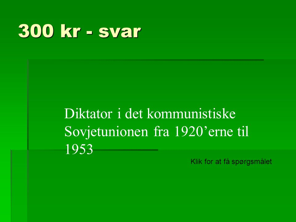 300 kr - svar Diktator i det kommunistiske