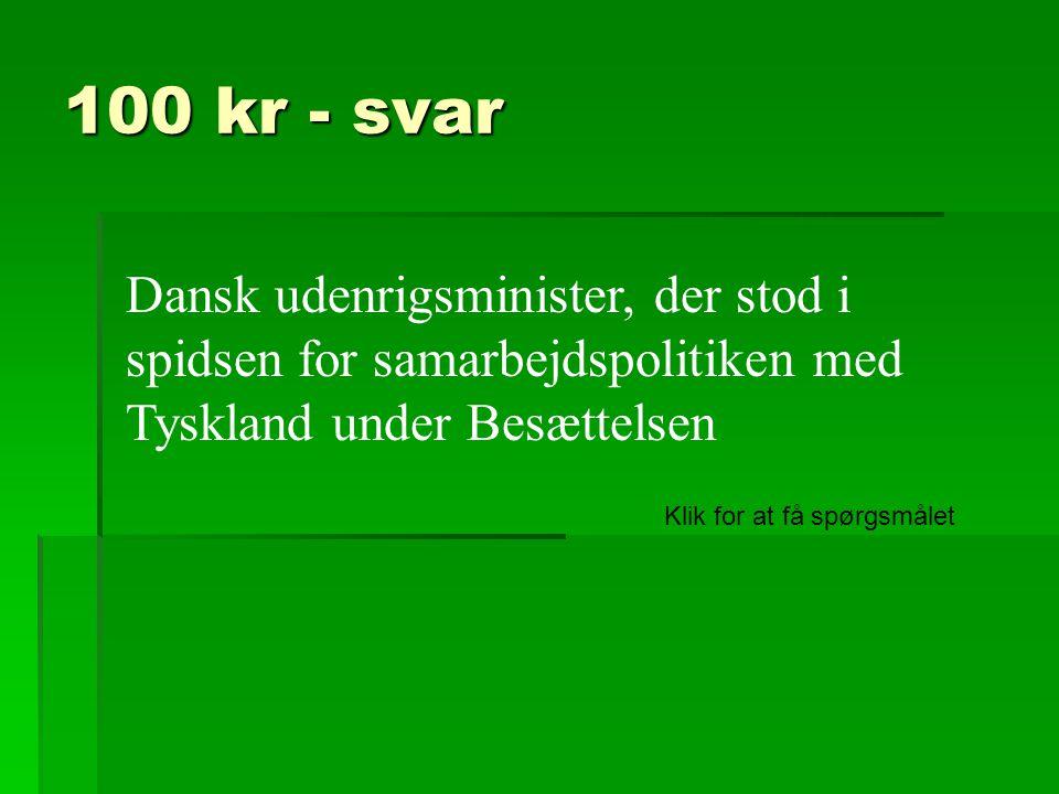 100 kr - svar Dansk udenrigsminister, der stod i