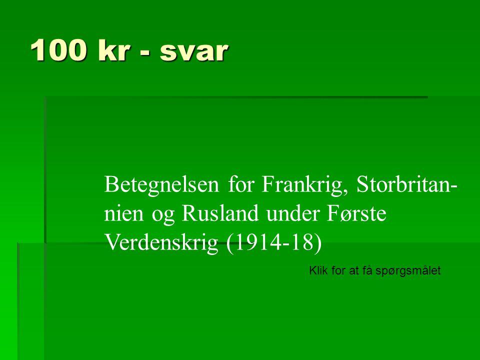 100 kr - svar Betegnelsen for Frankrig, Storbritan-