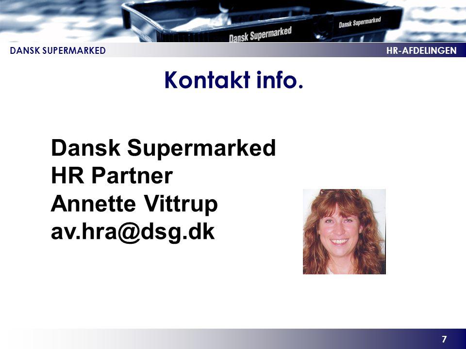 Kontakt info. Dansk Supermarked HR Partner Annette Vittrup av.hra@dsg.dk
