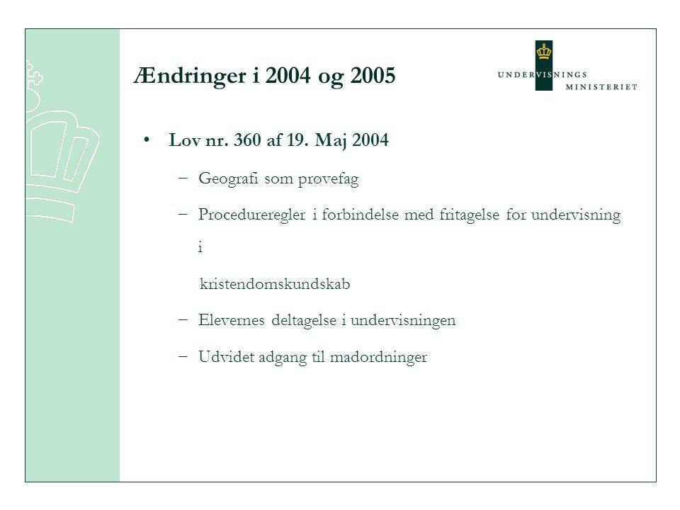 Ændringer i 2004 og 2005 Lov nr. 360 af 19. Maj 2004