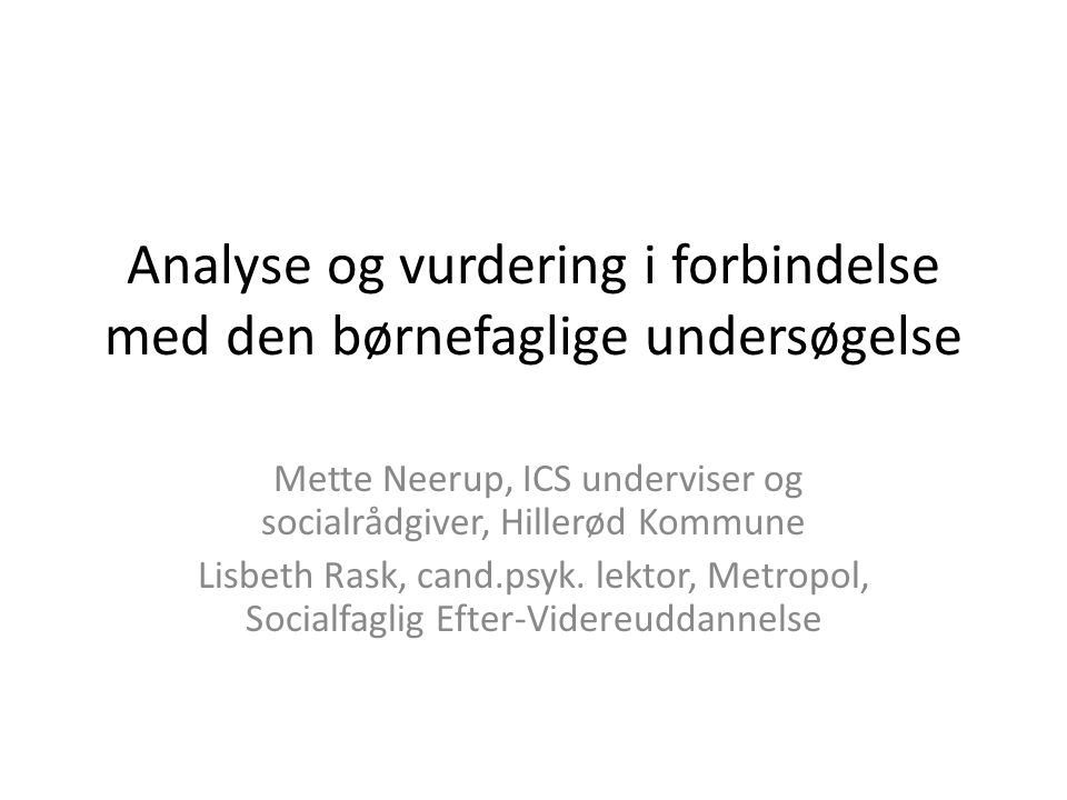 Analyse og vurdering i forbindelse med den børnefaglige undersøgelse