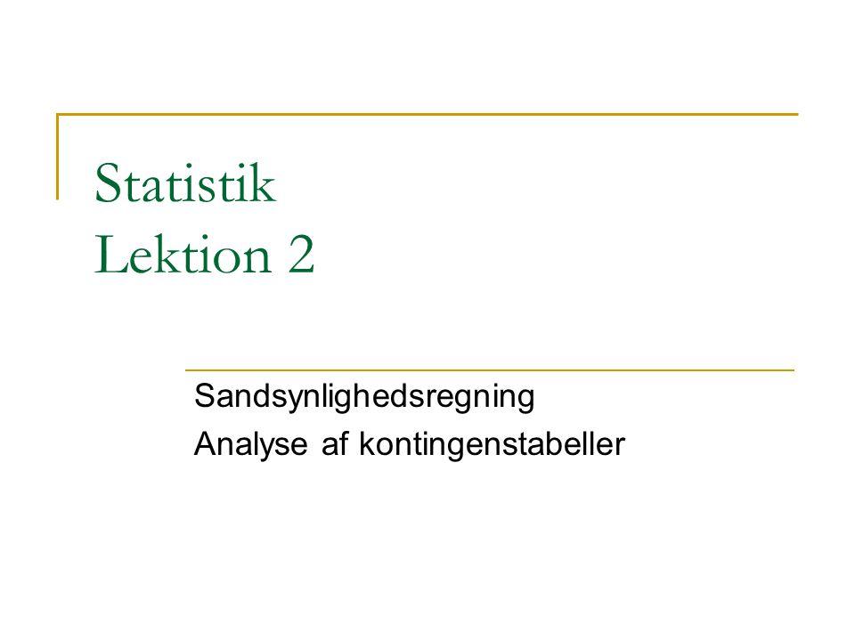 Sandsynlighedsregning Analyse af kontingenstabeller