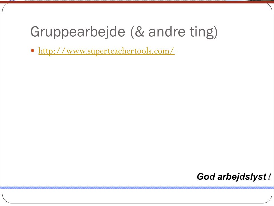 Gruppearbejde (& andre ting)
