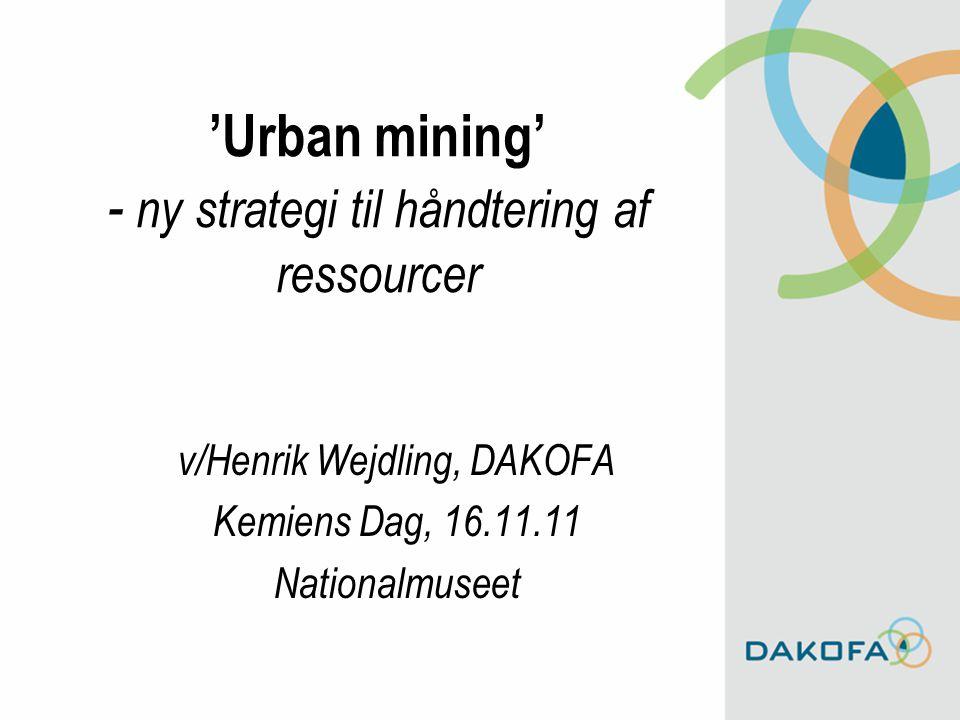 'Urban mining' - ny strategi til håndtering af ressourcer