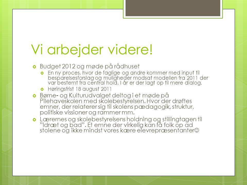 Vi arbejder videre! Budget 2012 og møde på rådhuset