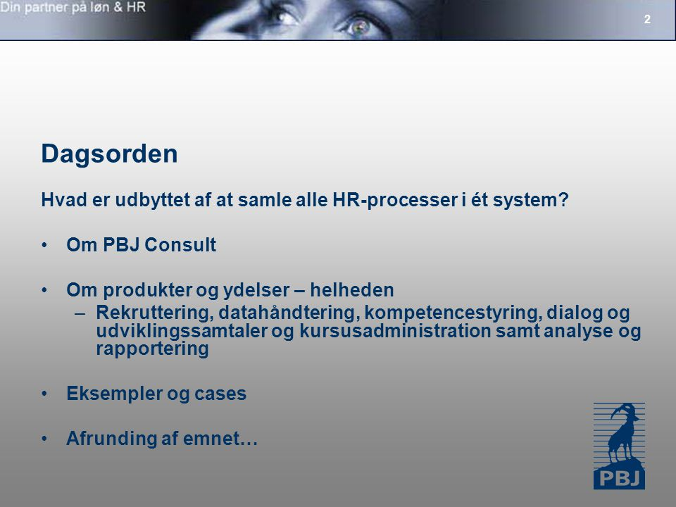 Dagsorden Hvad er udbyttet af at samle alle HR-processer i ét system
