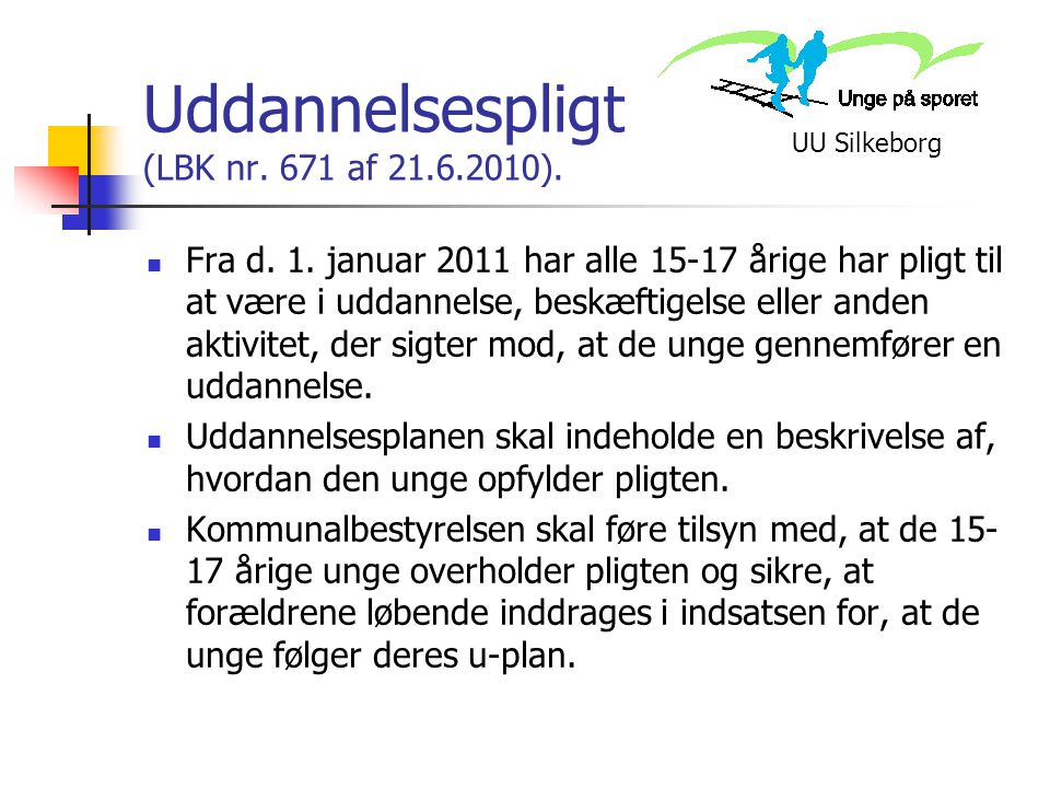 Uddannelsespligt (LBK nr. 671 af 21.6.2010).