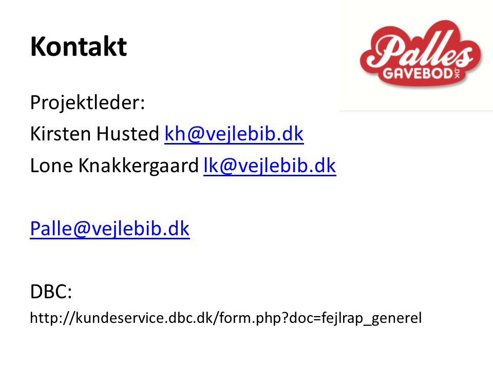 Kontakt Projektleder: Kirsten Husted kh@vejlebib.dk