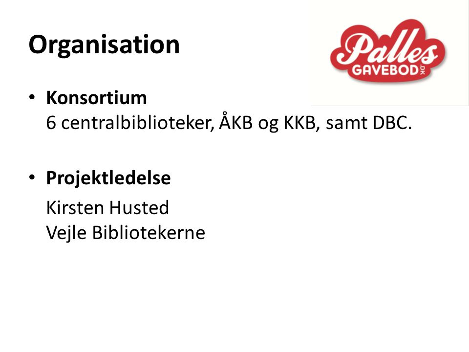 Organisation Konsortium 6 centralbiblioteker, ÅKB og KKB, samt DBC.