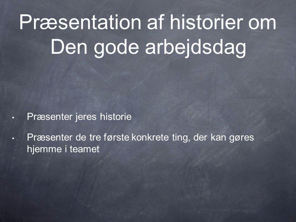 Præsentation af historier om Den gode arbejdsdag