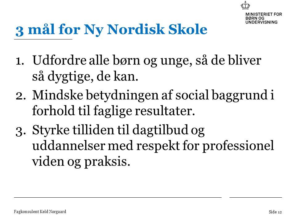3 mål for Ny Nordisk Skole