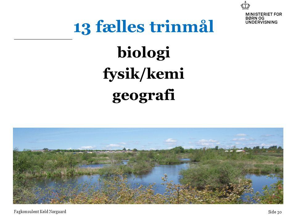 13 fælles trinmål biologi fysik/kemi geografi