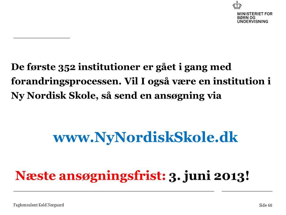 Næste ansøgningsfrist: 3. juni 2013!