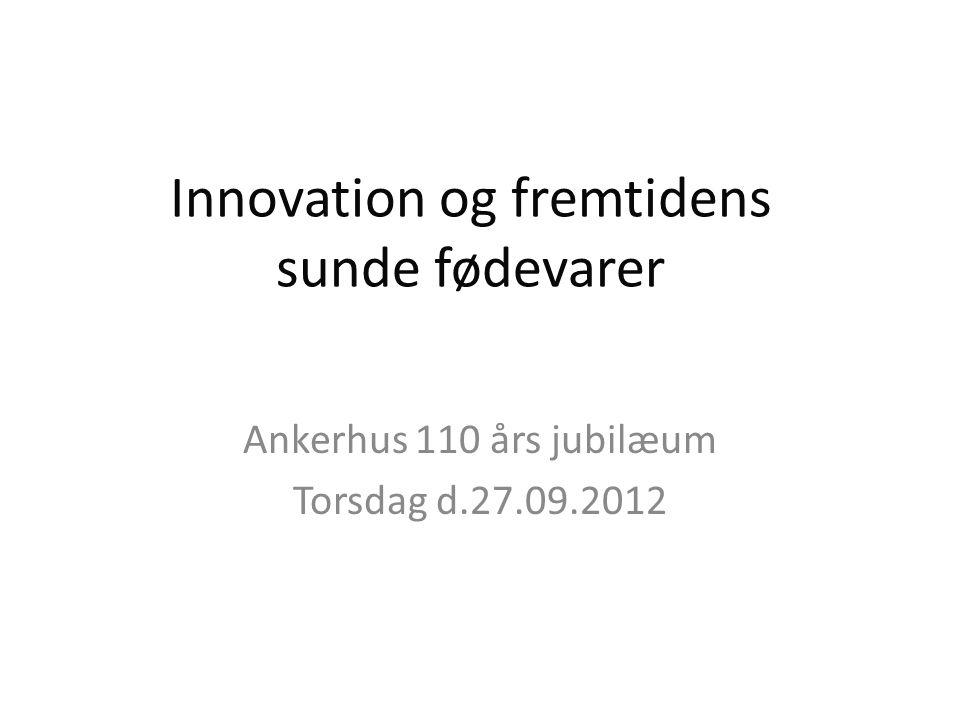 Innovation og fremtidens sunde fødevarer