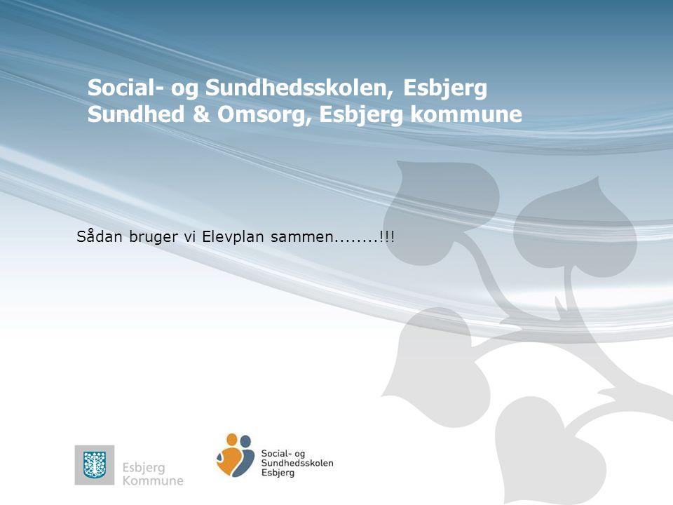 Social- og Sundhedsskolen, Esbjerg Sundhed & Omsorg, Esbjerg kommune