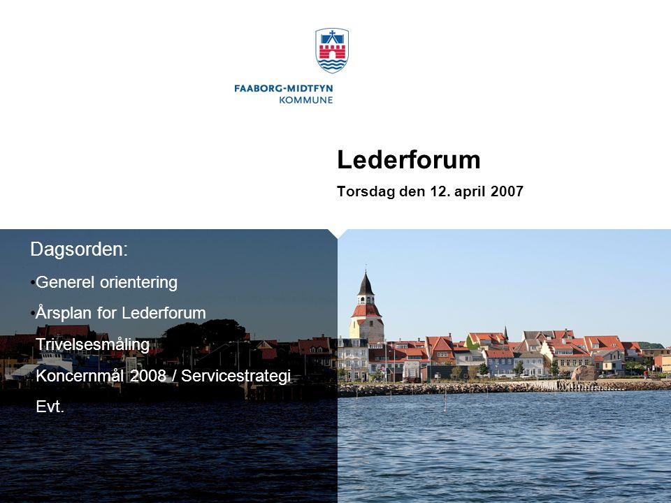 Lederforum Dagsorden: Generel orientering Årsplan for Lederforum