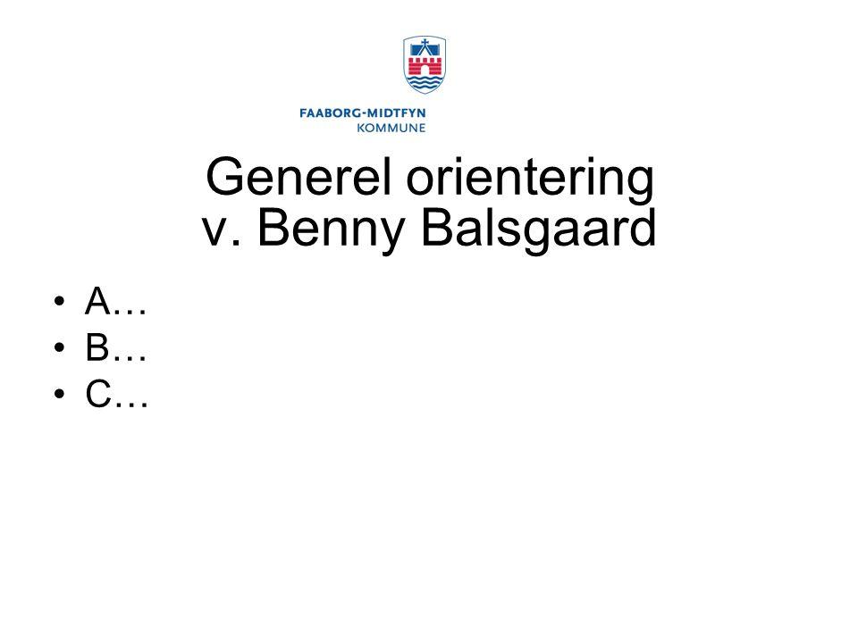 Generel orientering v. Benny Balsgaard