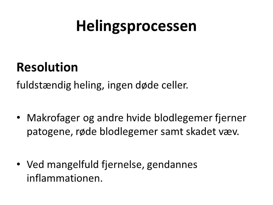 Helingsprocessen Resolution fuldstændig heling, ingen døde celler.