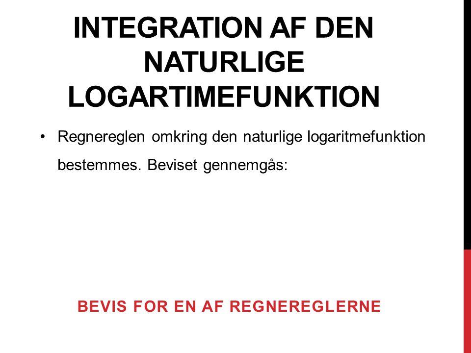 integration AF DEN NATURLIGE LOGARTIMEFUNKTION