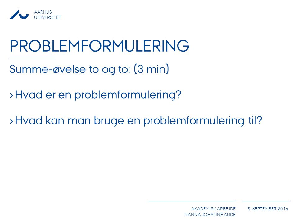 Problemformulering Summe-øvelse to og to: (3 min)