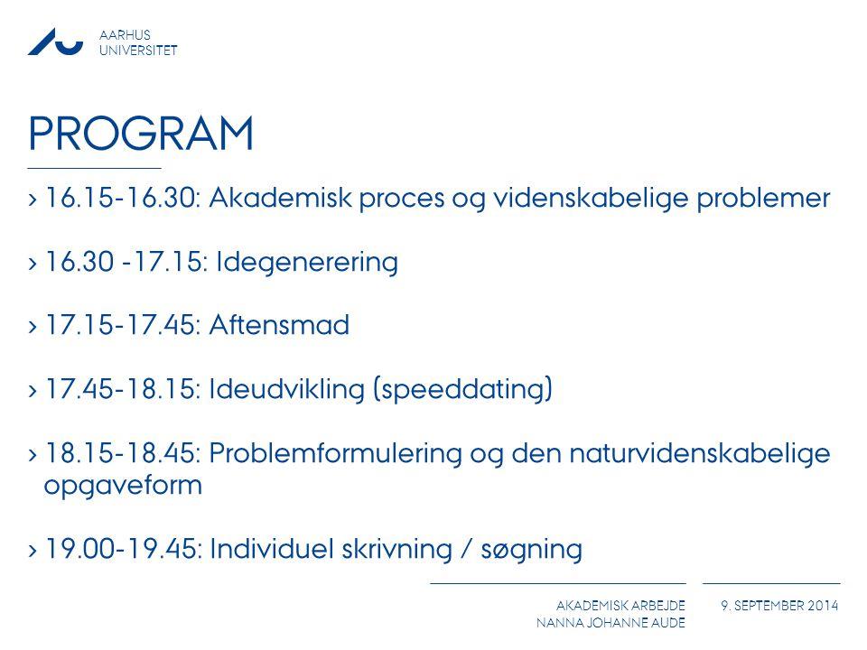 Program 16.15-16.30: Akademisk proces og videnskabelige problemer