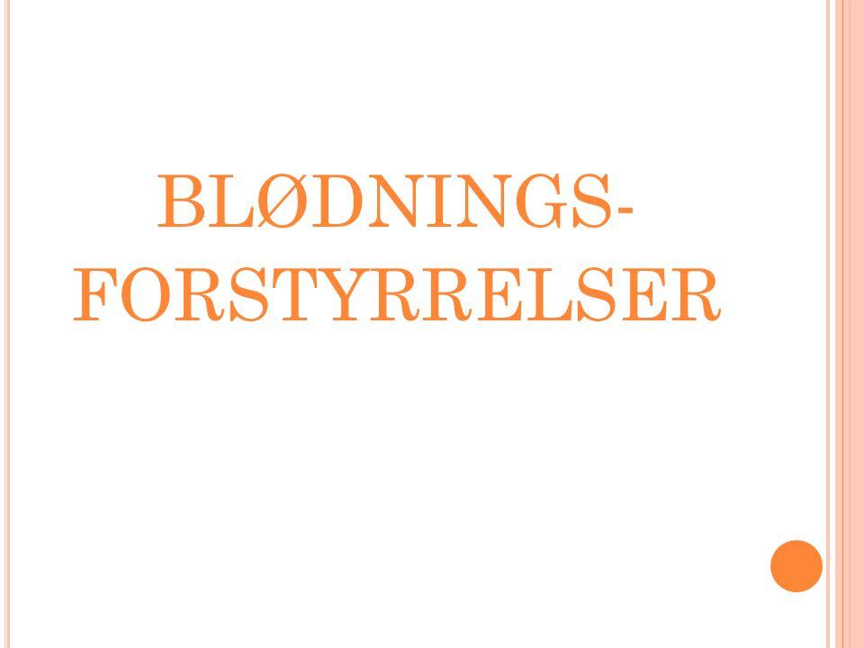 BLØDNINGS- FORSTYRRELSER