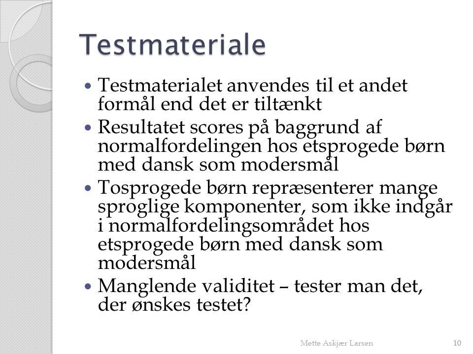 Testmateriale Testmaterialet anvendes til et andet formål end det er tiltænkt.