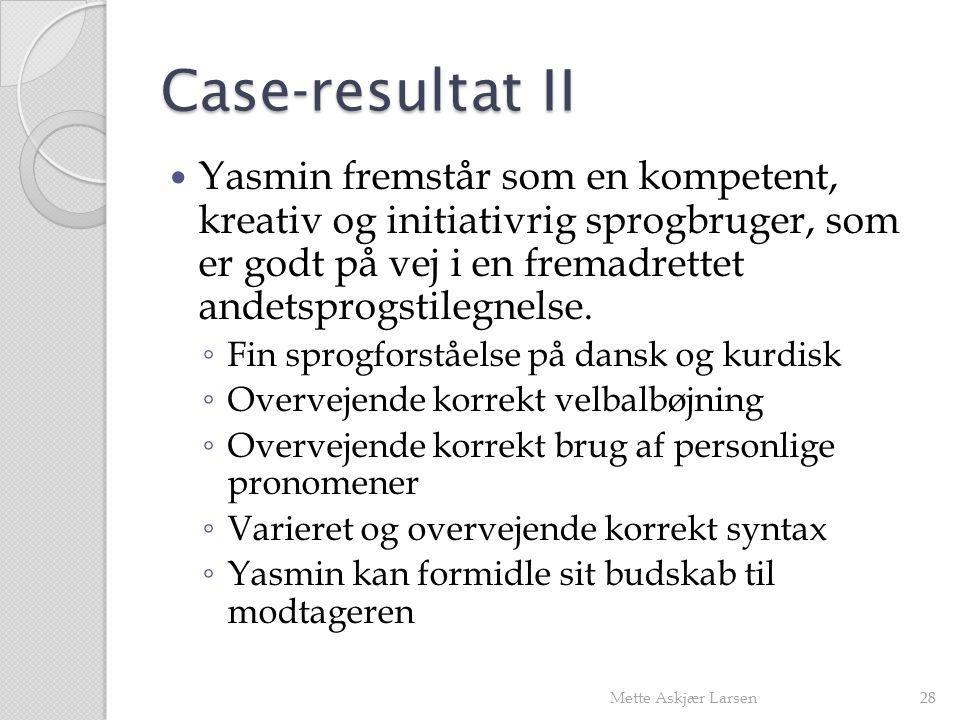Case-resultat II
