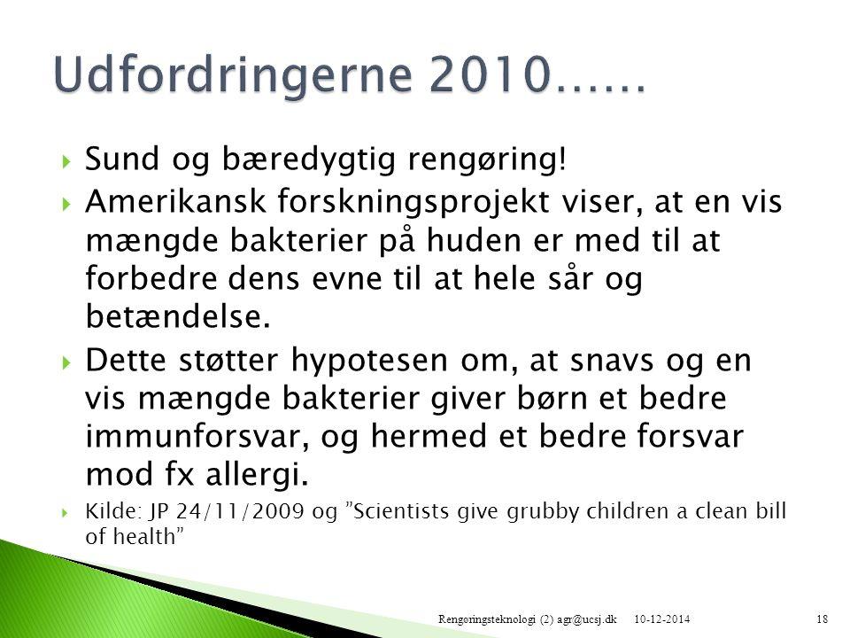 Udfordringerne 2010…… Sund og bæredygtig rengøring!